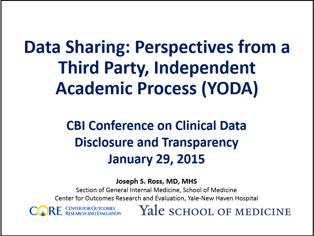 Data Sharing: Perspectives from a Third Party, Independent Academic Process (YODA)