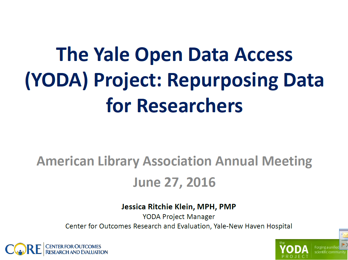 The Yale Open Data Access (YODA) Project: Repurposing Data for Researchers